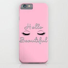 Hello Beautiful 3 iPhone Case