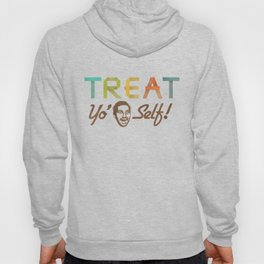 Treat Yo' Self Hoody