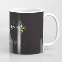 The Earth Laughs In Flowers. Coffee Mug