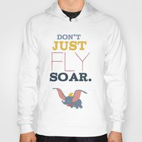 dumbo Hoodies featuring don't just fly, soar, dumbo by studiomarshallarts