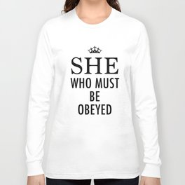 she who must be obeyed girlfriend t-shirts Long Sleeve T-shirt