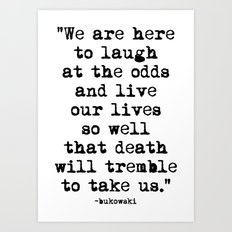 Charles Bukowski Typewriter Quote Laugh Art Print