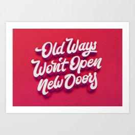 """Old ways won´t open new doors"" (lettering quote) Art Print"