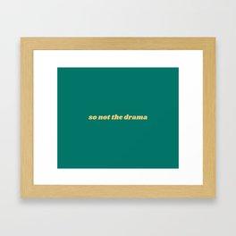 so not the drama (green) Framed Art Print