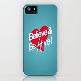 Believe & Be Alive! -V1Blue- iPhone Case