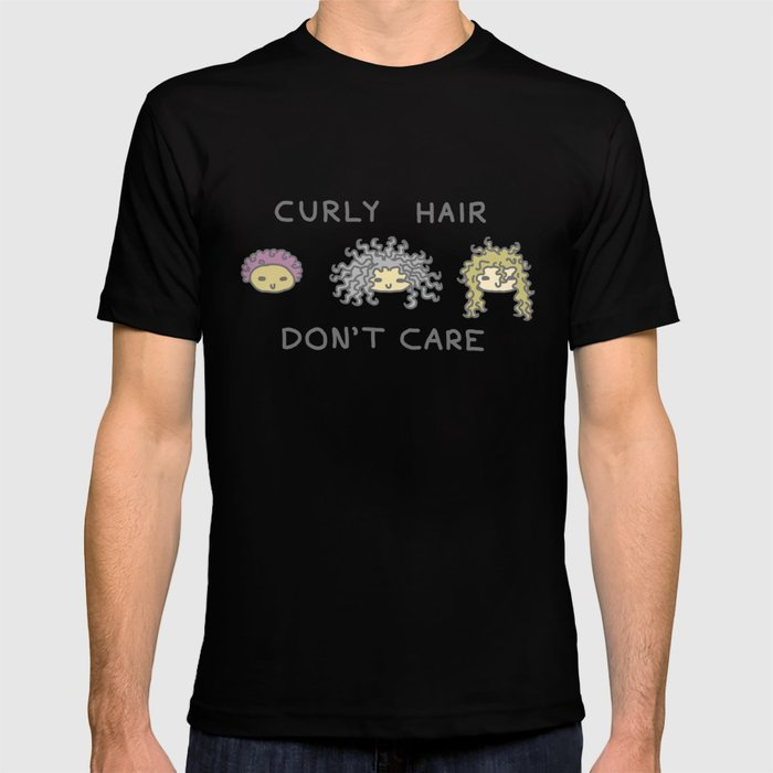 Curly Hair Don T Care T Shirt By Camiscurls Society6