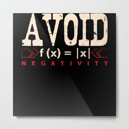 Avoid Negativity Motto Of Life Metal Print
