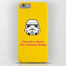 I'm not a clone! I'm a human being! Slim Case iPhone 6 Plus