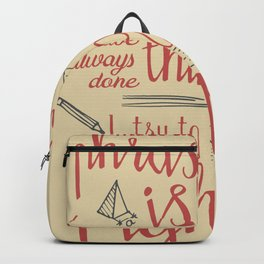 Grace Hopper quote, I always try to Fight That, Color version, inspiration, motivation, sentence Backpack