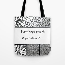 Everything is possible if you believe it Tote Bag