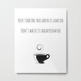 Your Time... Metal Print
