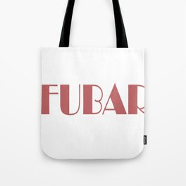 Ish is Fucked Up Beyond All Recognition Tote Bag