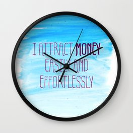 I Attract Money Easily And Effortlessly Wall Clock