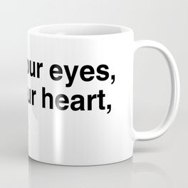 Close your eyes, clear your heart, let it go. Coffee Mug