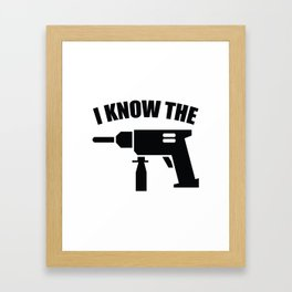 I Know The Drill Framed Art Print
