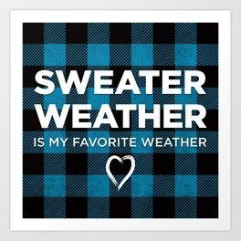 Sweater Weather Is My Favorite Weather Custom Plaid Art Print