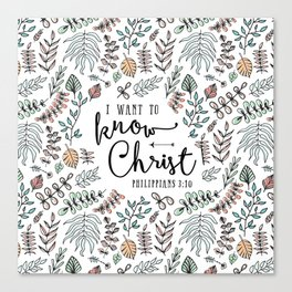 """""""I Want to Know Christ"""" Bible Verse - Color Canvas Print"""
