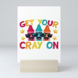 Get Your Cray On Mini Art Print