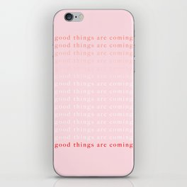 good things are coming III iPhone Skin