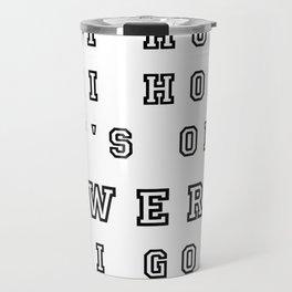 Hi Hoe Hi Hoe its off to Twerk I go! Travel Mug
