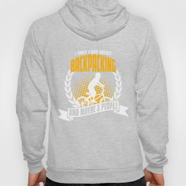 I Only Care About Backpacking Hoody