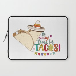 Always Time for Tacos, Taco Love! Laptop Sleeve