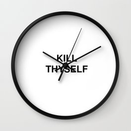 KILL THYSELF Wall Clock