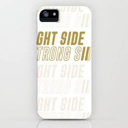 RIGHT SIDE STRONG SIDE (gold) iPhone Case