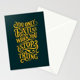 Fail When You Stop Stationery Cards