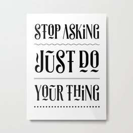 Just do Your Thing – Motivating Quote. Metal Print