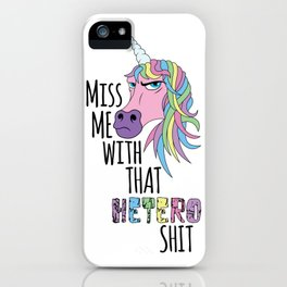 Miss Me With That Hetero Shit iPhone Case