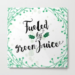 Fueled by Green Juice Metal Print