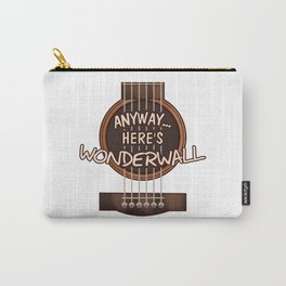 Here's Wonderwall Carry-All Pouch