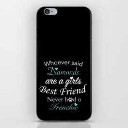 Whoever said Diamonds are a girls Best Friend Never had a Frenchie iPhone Skin