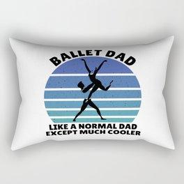 Ballet dad Rectangular Pillow