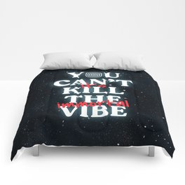 You Can't Kill The Vibe, It's Immortal Comforters
