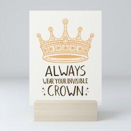 Always Wear Your Invisible Crown Quote - Orange Mini Art Print