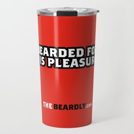BEARDED FOR HIS PLEASURE. Travel Mug