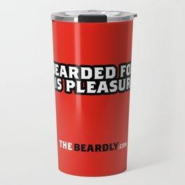BEARDED FOR HIS PLEASURE. Travel Mug