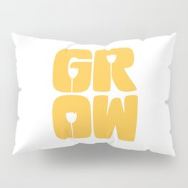 Grow Typography Pillow Sham