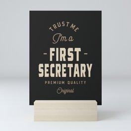 I'm a First Secretary Mini Art Print
