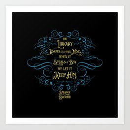 The library knows its own mind...Strange the Dreamer Art Print