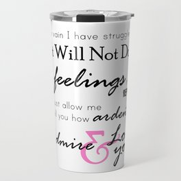 I Admire & Love you - Mr Darcy quote from Pride and Prejudice by Jane Austen Travel Mug