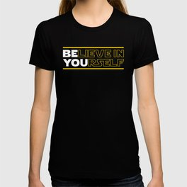 Believe In Yourself (Be You) Typography T-shirt