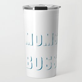 Dads Are Tough But Moms Are Boss Mothers T-Shirt Travel Mug