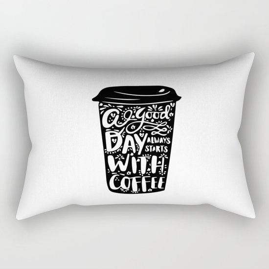 A good day always start with coffee Rectangular Pillow