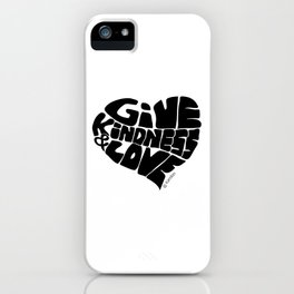 GIVE KINDNESS & LOVE - black iPhone Case