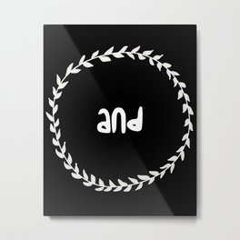 And Print, And Sign, Not Ampersand And, laurel leaves, typography Metal Print