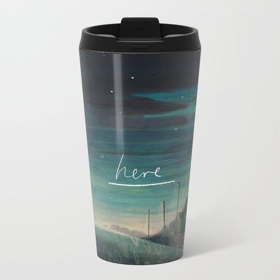 H e r e Metal Travel Mug