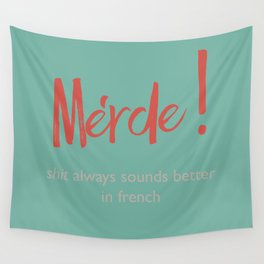 Merde - Shit always sounds better in french - funny, fun Illustration Wall Tapestry